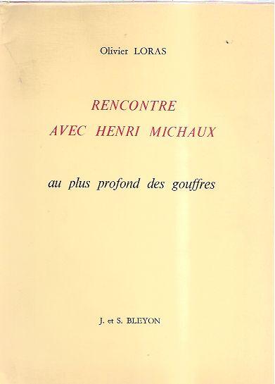 Olivier Loras, rencontre avec Henri Michaux