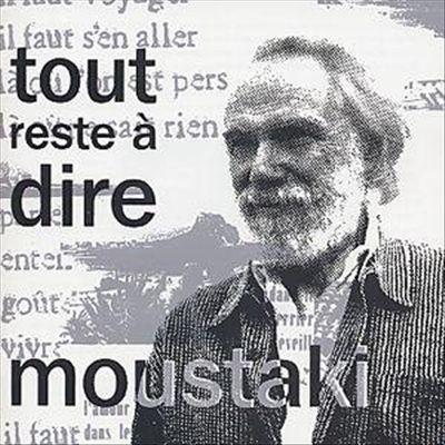Tout reste à dire, un poème de Jean-Pierre Rosnay, chanté par Moustaki.